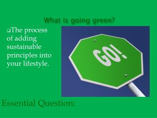 What is going green?