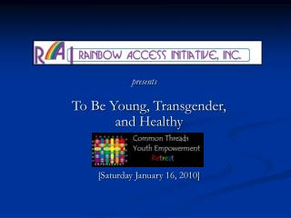 To Be Young, Transgender,  and Healthy [Saturday January 16, 2010]