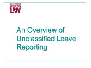 An Overview of Unclassified Leave Reporting