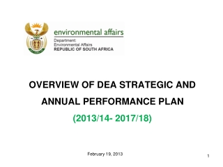 OVERVIEW OF DEA STRATEGIC AND ANNUAL PERFORMANCE PLAN (2013/14- 2017/18)
