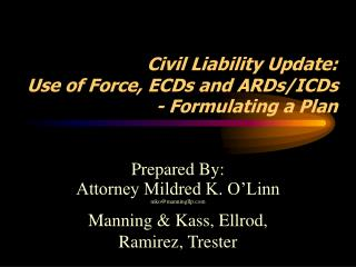 Civil Liability Update:  Use of Force, ECDs and ARDs/ICDs - Formulating a Plan