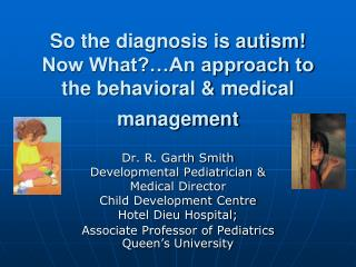 So the diagnosis is autism!  Now What?…An approach to the behavioral & medical management