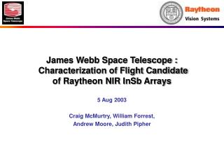 James Webb Space Telescope :  Characterization of Flight Candidate of Raytheon NIR InSb Arrays