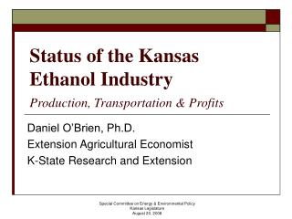 Status of the Kansas Ethanol Industry Production, Transportation & Profits