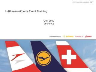 Lufthansa eXperts Event Training Oct , 2012 2012 年 10 月