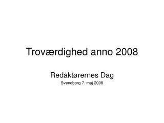 Troværdighed anno 2008