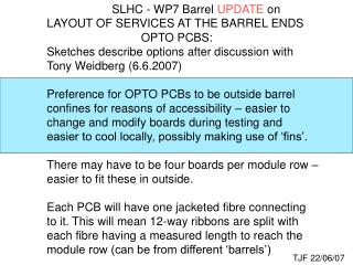 SLHC - WP7 Barrel  UPDATE  on LAYOUT OF SERVICES AT THE BARREL ENDS