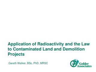 Application of Radioactivity and the Law to Contaminated Land and Demolition Projects
