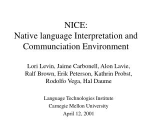 NICE:  Native language Interpretation and Communciation Environment