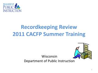 Recordkeeping Review 2011 CACFP Summer Training