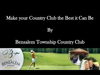 Make your Country Club the Best it Can Be
