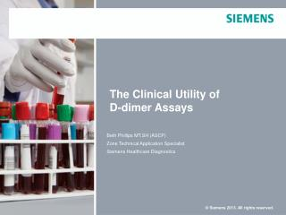 The Clinical Utility of D-dimer Assays