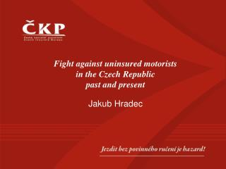 Fight against uninsured motorists in the Czech Republic past and present