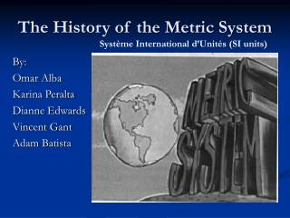 The History of the Metric System