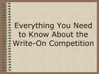 Everything You Need to Know About the Write-On Competition