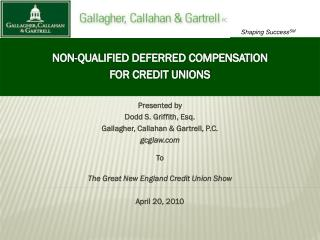 NON-QUALIFIED DEFERRED COMPENSATION FOR CREDIT UNIONS