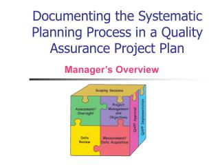 Documenting the Systematic Planning Process in a Quality Assurance Project Plan