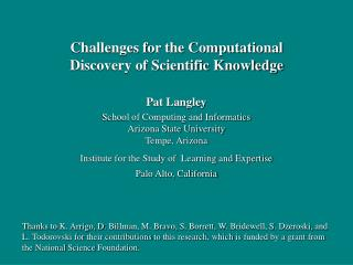 Pat Langley School of Computing and Informatics Arizona State University Tempe, Arizona