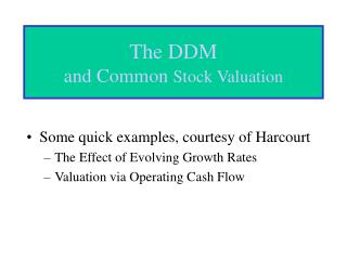 The DDM and Common  Stock Valuation