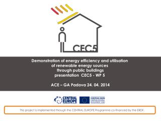 This project is implemented through the CENTRAL EUROPE Programme  c o-financed by the ERDF.