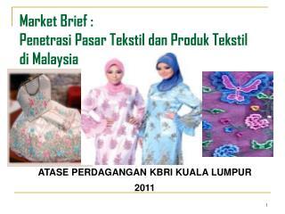 Market Brief : Penetrasi Pasar Tekstil dan Produk Tekstil di Malaysia