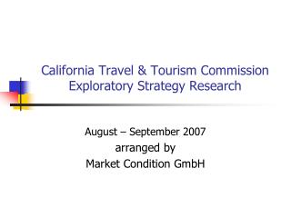 California Travel & Tourism Commission Exploratory Strategy Research