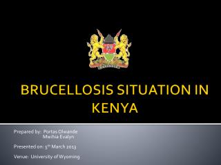 BRUCELLOSIS SITUATION IN KENYA