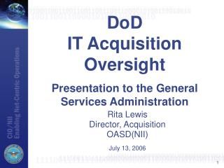 DoD IT Acquisition Oversight Presentation to the General Services Administration