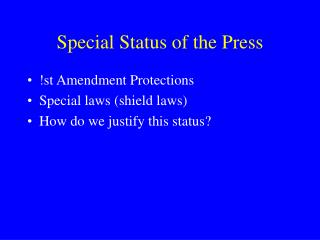Special Status of the Press