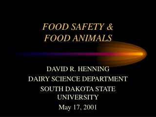 FOOD SAFETY &  FOOD ANIMALS