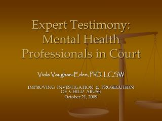 Expert Testimony:  Mental Health Professionals in Court