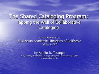 The Shared Cataloging Program: Tapping the Well of Collaborative Cataloging