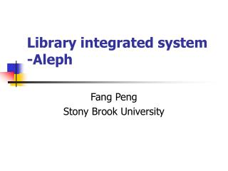Library integrated system -Aleph