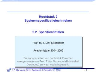 Hoofdstuk 2 Systeemspecificatietechnieken 2.2  Specificatietalen