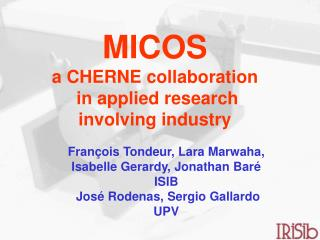 MICOS a CHERNE collaboration  in applied research  involving industry