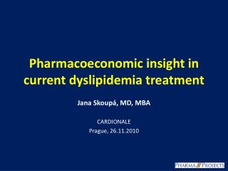 Pharmacoeconomic insight in current dyslipidemia treatment