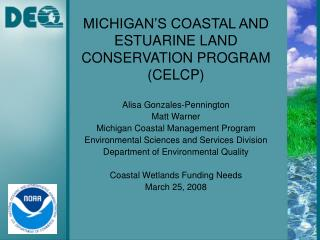 MICHIGAN'S COASTAL AND ESTUARINE LAND CONSERVATION PROGRAM (CELCP)