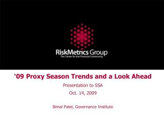 '09 Proxy Season Trends and a Look Ahead Presentation to SSA Oct. 14, 2009