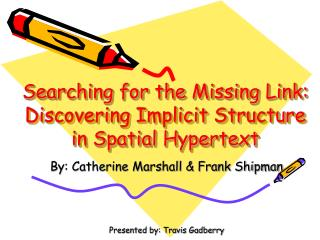 Searching for the Missing Link: Discovering Implicit Structure in Spatial Hypertext