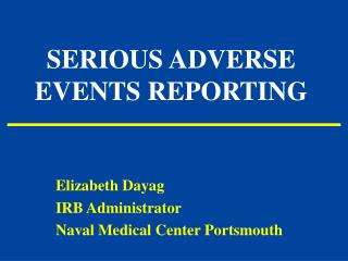 SERIOUS ADVERSE EVENTS REPORTING