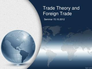 Trade Theory and Foreign Trade