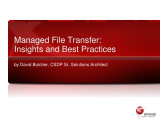 Managed File Transfer: Insights and Best Practices