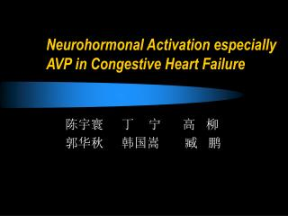 Neurohormonal Activation especially AVP in Congestive Heart Failure