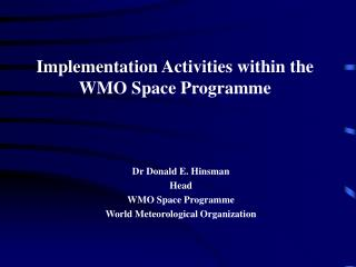 Implementation Activities within the WMO Space Programme