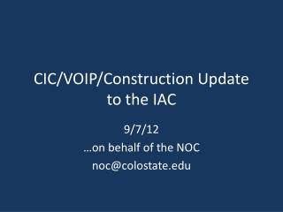 CIC/VOIP/Construction Update to the IAC