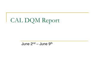CAL DQM Report