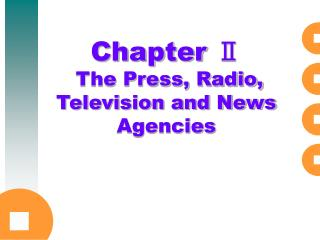 Chapter Ⅱ  The Press, Radio, Television and News Agencies