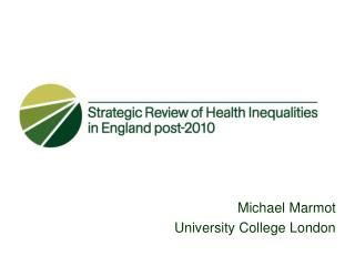Michael Marmot University College London