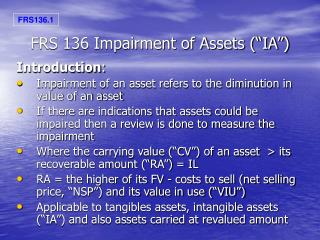 "FRS 136 Impairment of Assets (""IA"")"