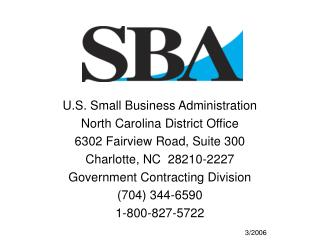 U.S. Small Business Administration North Carolina District Office 6302 Fairview Road, Suite 300 Charlotte, NC  28210-222